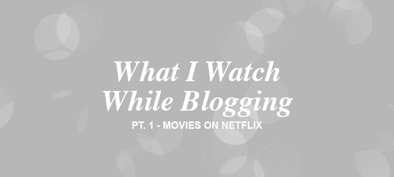 whatiwatchwhileblogging1.png